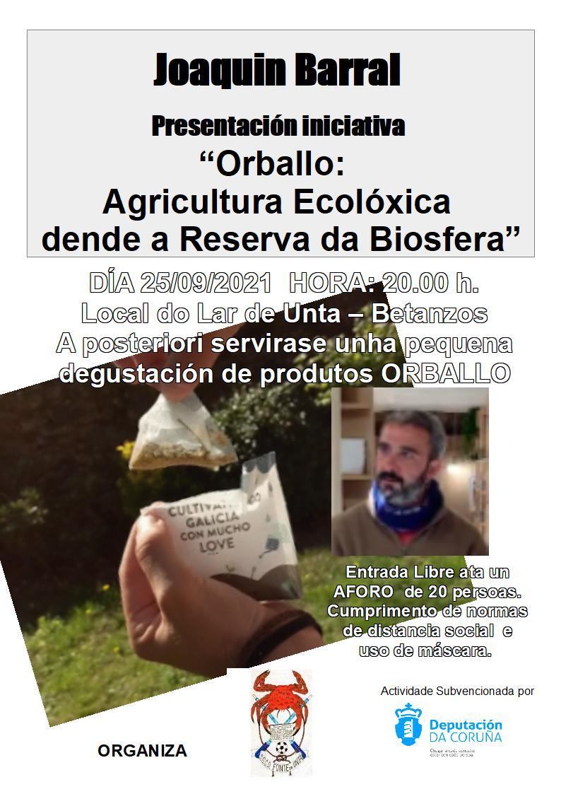"""Joaquin Barral: """"Orballo: Agricultura ecolóxica dende a Reserva da Biosfera"""""""